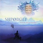 Play & Download Tales of the Inexpressible by Shpongle | Napster