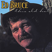 This Old Hat by Ed Bruce