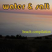 Play & Download Water & Salt: Beach Compilation by Various Artists | Napster