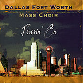 Play & Download Pressin' On by Dallas Fort Worth Mass Choir | Napster