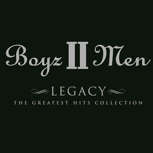 Play & Download Legacy: The Greatest Hits (Deluxe) by Boyz II Men | Napster