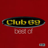 Best of Club 69 by Club 69