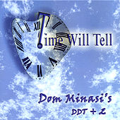Play & Download Time Will Tell by Dom Minasi | Napster