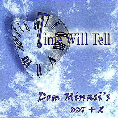 Time Will Tell by Dom Minasi