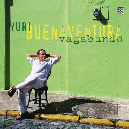 Vagabundo by Yuri Buenaventura