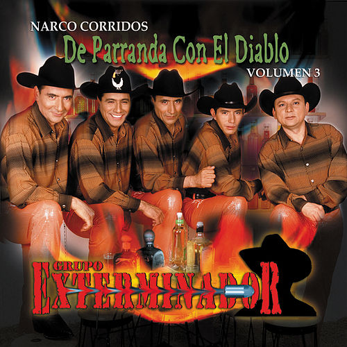 Play & Download De Parranda Con El Diablo Vol. 3 by Grupo Exterminador | Napster