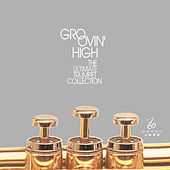 Play & Download Groovin' High: The Ultimate Trumpet Collection by Various Artists | Napster