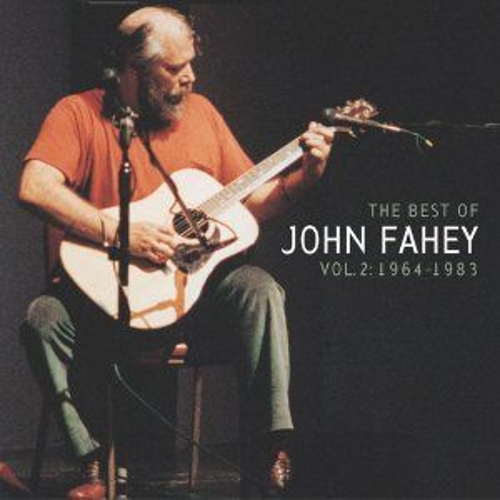 Play & Download The Best Of John Fahey Vol. 2 1964-1983 by John Fahey | Napster
