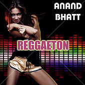 Play & Download Reggaeton by Anand Bhatt | Napster