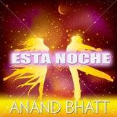 Esta Noche by Anand Bhatt