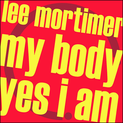 Play & Download My Body / Yes I Am by Lee Mortimer | Napster