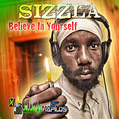 Play & Download Believe In Yourself by Sizzla | Napster
