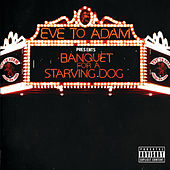 Banquet For A Starving Dog by Eve to Adam