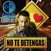 Play & Download No Te Detengas by Germán Montero | Napster