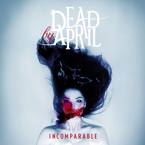 Play & Download Incomparable by Dead by April | Napster