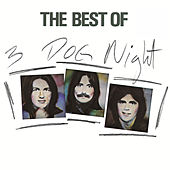 Play & Download The Best Of 3 Dog Night by Three Dog Night | Napster