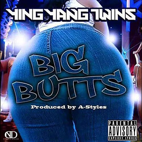 Play & Download Big Butts - Single by Ying Yang Twins | Napster