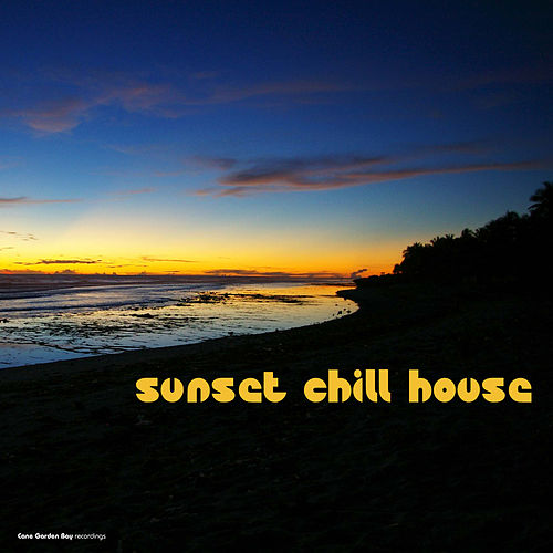 Sunset Chill House by Various Artists