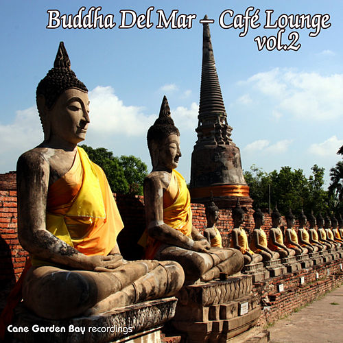 Play & Download Buddha Del Mar – Café Lounge Vol.2 by Various Artists | Napster