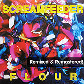 Flour (Remixed) [Remastered] by Screamfeeder