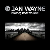 Play & Download Bring Me To Life by Jan Wayne | Napster