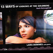 13 Ways of Looking at the Goldberg (Bach Reimagined) by Lara Downes