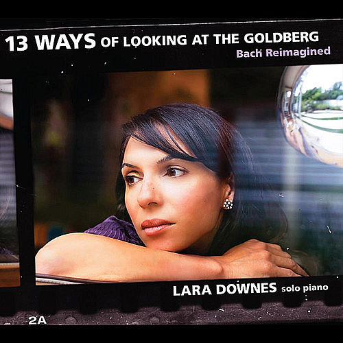 Play & Download 13 Ways of Looking at the Goldberg (Bach Reimagined) by Lara Downes | Napster