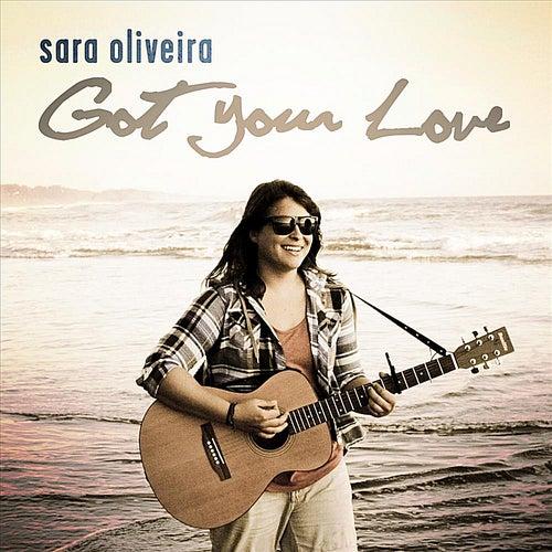 Got Your Love by Sara Oliveira