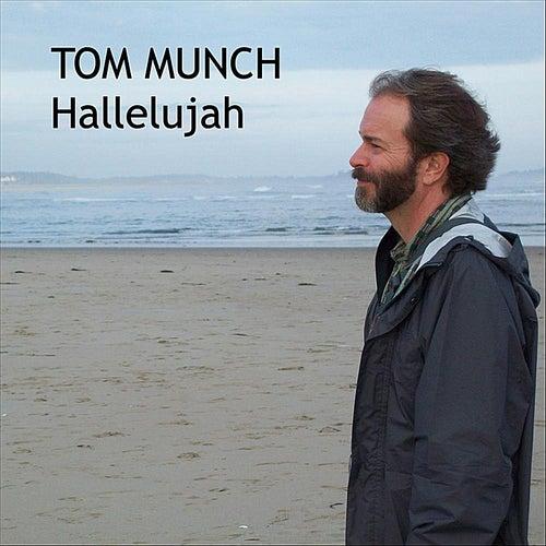 Hallelujah by Tom Munch