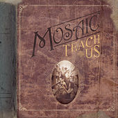 Play & Download Teach Us by Mosaic | Napster