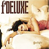 Play & Download Gaslight by fDeluxe | Napster