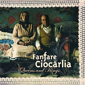 Play & Download Queens & Kings by Fanfare Ciocarlia | Napster