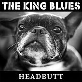 Play & Download Headbutt by The King Blues   Napster