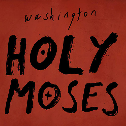 Play & Download Holy Moses by Washington | Napster
