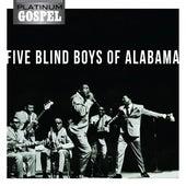 Platinum Gospel-The Five Blind Boys of Alabama by The Five Blind Boys Of Alabama
