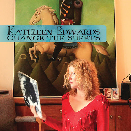 Play & Download Change The Sheets by Kathleen Edwards | Napster