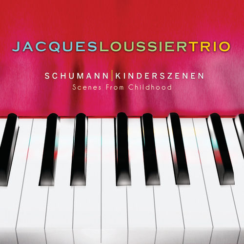 Play & Download Schumann: Kinderszenen (Scenes From Childhood) by Jacques Loussier Trio | Napster