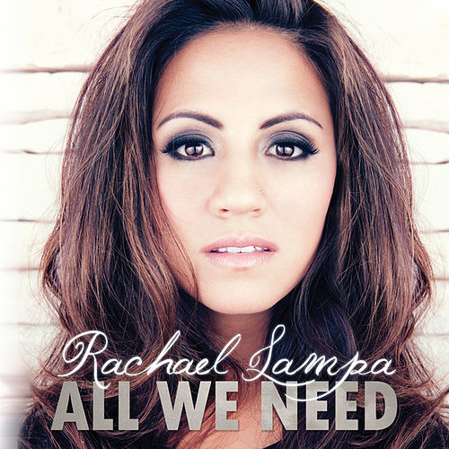 Play & Download All We Need by Rachael Lampa | Napster