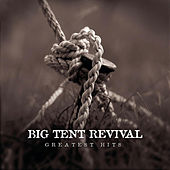 Play & Download Greatest Hits by Big Tent Revival | Napster