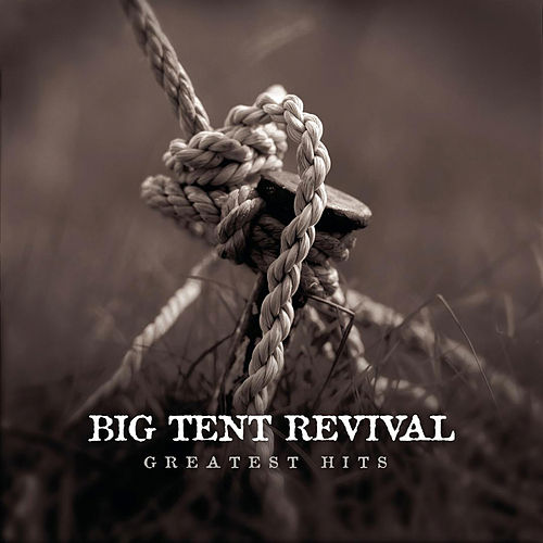 Greatest Hits by Big Tent Revival