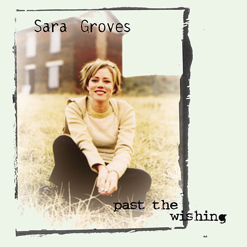 Past The Wishing by Sara Groves