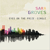 Play & Download Eyes On The Prize by Sara Groves | Napster