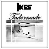 Tailormade - Single by Ikes