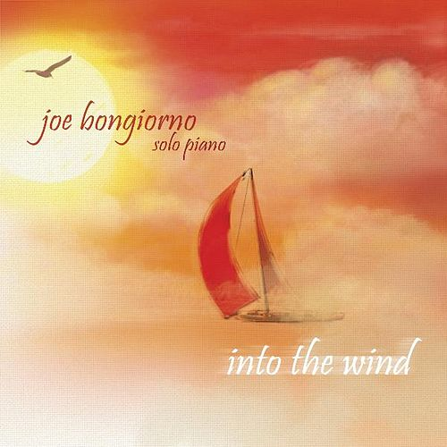 Play & Download Into the Wind - Solo Piano by Joe Bongiorno | Napster