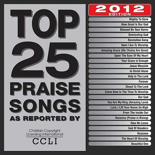 Play & Download Top 25 Praise Songs 2012 Edition by Marantha Praise! | Napster