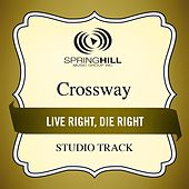 Play & Download Live Right, Die Right (Studio Track) by CrossWay | Napster