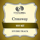 Play & Download Why Not (Studio Track) by CrossWay | Napster