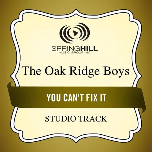 You Can't Fix It (Studio Track) by The Oak Ridge Boys