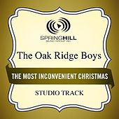 Play & Download The Most Inconvenient Christmas (Studio Track) by The Oak Ridge Boys | Napster