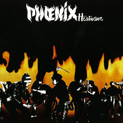 Play & Download Heatwave by Phoenix (2) | Napster